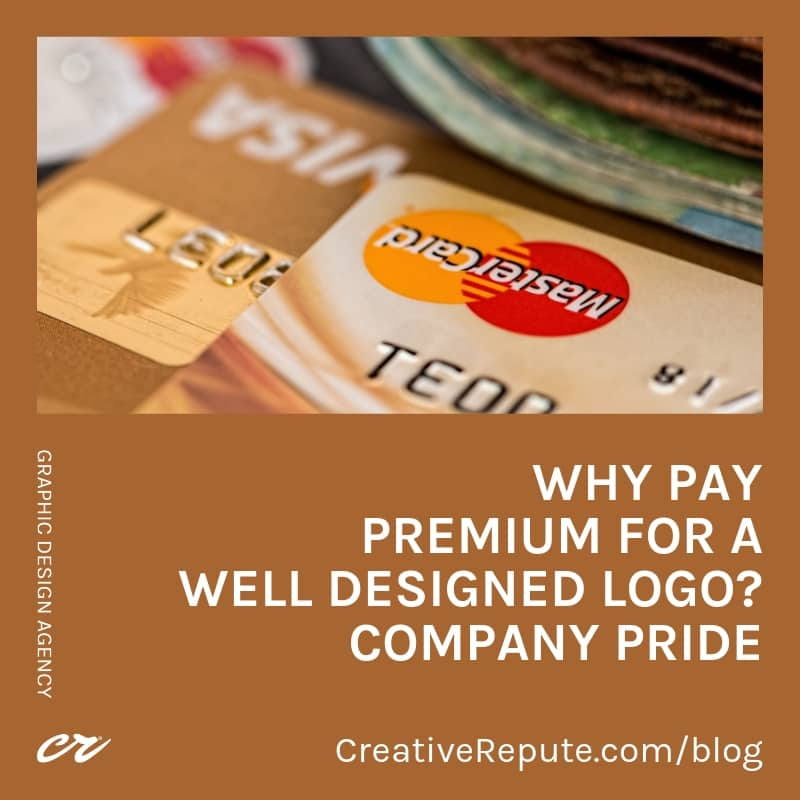 Why pay premium for a well designed logo? Company pride.