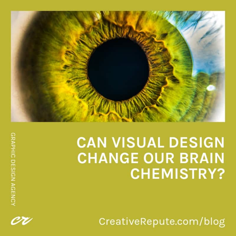 Can visual design change our brain chemistry?