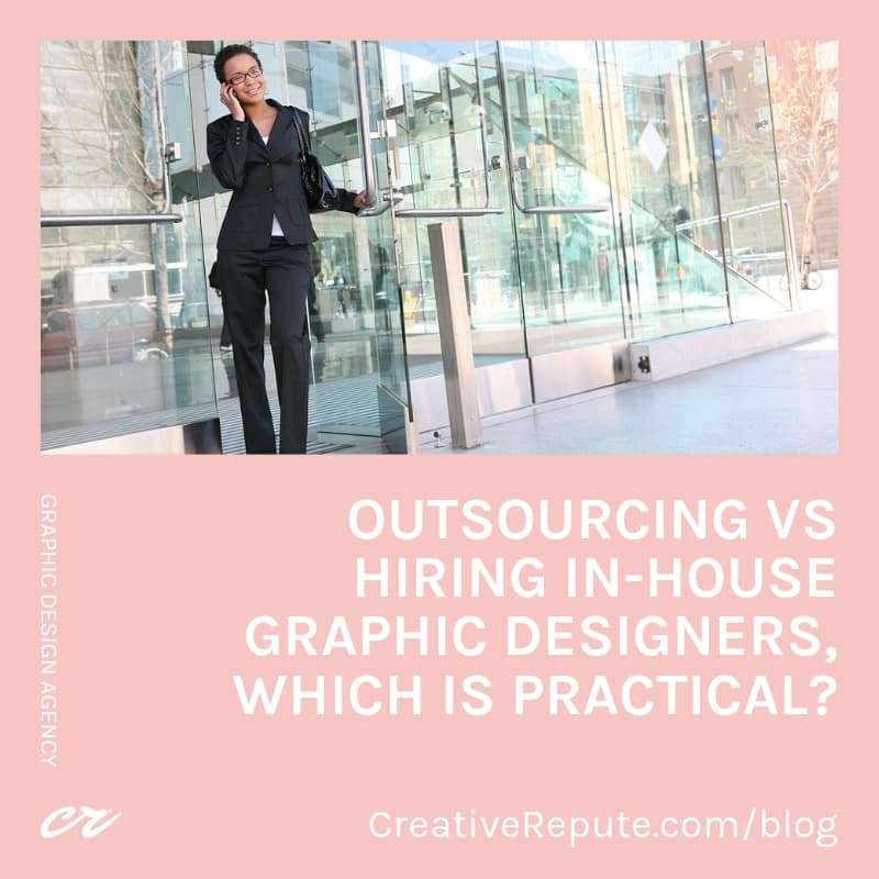 Outsourcing vs hiring in-house graphic designers, which is practical?
