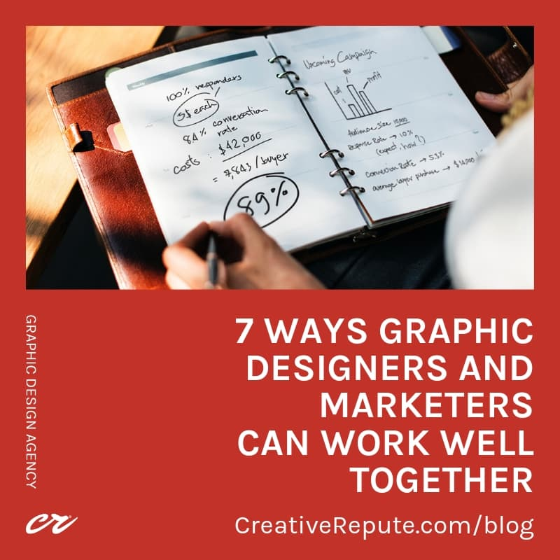 7 ways graphic designer and marketers can work well together