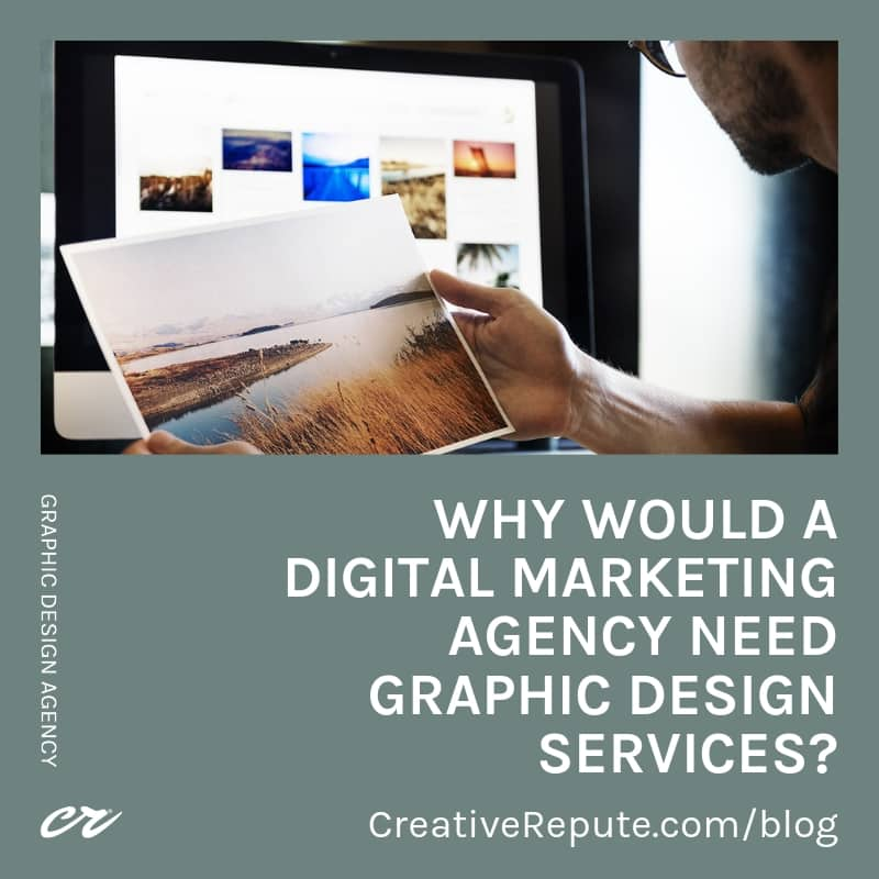 Why would a digital marketing agency need graphic design services?