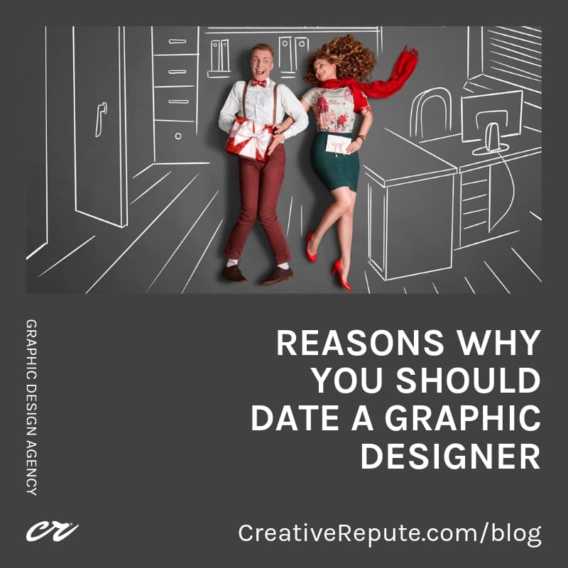 Reasons why you should date a graphic designer