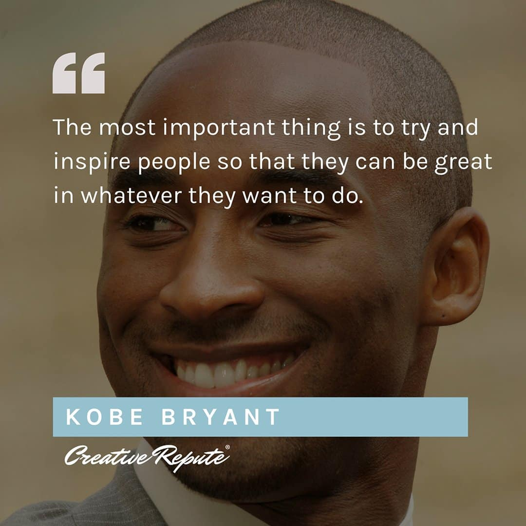 The most important thing is to try and inspire people so that they can be great in whatever they want to do Kobe Bryant American professional basketball player